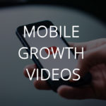 Top 3 Videos on Mobile Growth #5: February 2017